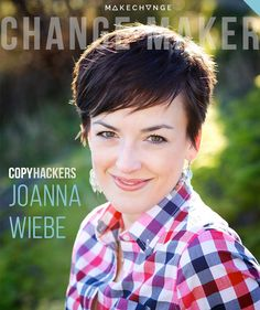 Copyhackers Founder Joanna Wiebe featured as this week's Change Maker in Make Change Weekly. Here's what she has to say