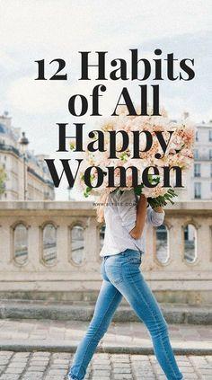 12 Habits of all Happy Women // Blysee -- #happylife #successfulwomen