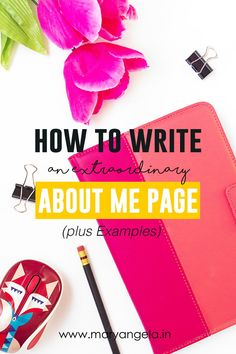 How to Write an extraordinary About Me Page (plus examples)