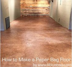 How to make a DIY Paper Bag Floor using contractor's paper and grocery bags. Eco-friendly and recycled and low cost flooring option!