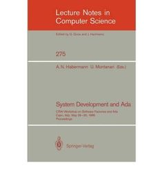 System Development and Ada Crai Workshop on Software Factories and Ada Capri Italy May 2630 1986 Proceedings Lecture Notes in Computer Science Paperback  Common ** See this great product.