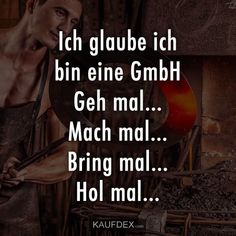 Ich glaube ich bin eine GmbH… Geh mal… Mach mal – You are in the right place about Texte book Here we offer you the most beautiful pictures about the Texte bonheur you are looking for. When you examine the Ich glaube ich bin eine GmbH… Geh mal… Mach … Me Quotes, Funny Quotes, Cool Lyrics, Tabu, Blunt Cards, Retro Humor, True Words, Funny Fails, True Stories