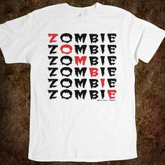 Zombie tee  $19.99  Zombies! The Living Dead! Walking Dead! Undead ghouls that hunger for human brains and can only be taken-out with a shot to the head! They are literally everywhere. (Hell, even plants hate 'em.)