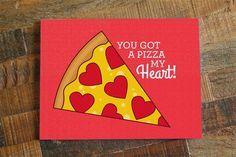 You Got a Pizza My Heart! – Love, Anniversary, Valentine Card