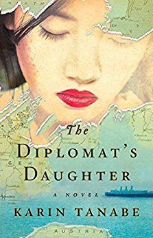 If you love books with powerful female characters, check out this list of historical novels featuring a great selection of books all women will relate to. Our book picks include The Diplomat's Daughter by Karin Tanabe, the captivating story of a mother and daughter during WWII.