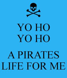 Pirates life for me!