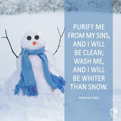 Purify me from my sins, and I will be clean; wash me, and I will be whiter than snow. - Psalm 52:7 #NLT #Bible