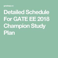 Detailed Schedule For GATE EE 2018 Champion Study Plan Schedule, Gate, Champion, Study, How To Plan, Detail, Timeline, Studio, Investigations