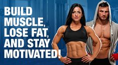 Build Muscle, Lose Fat & Stay Motivated!