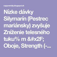 Nízke dávky Silymarín (Pestrec mariánsky) zvyšuje Zníženie telesného tuku% m / Oboje, Strength (-9%) vytrvalostný tréning (-11%) - SuppVersity: Výživa a športových vied pre každého