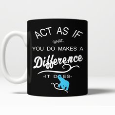 Act as if what you do makes a difference it does