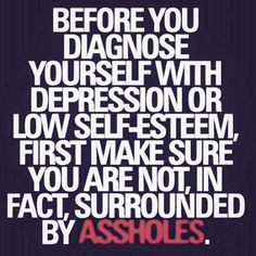 Before you diagnose yourself with depression... Before you diagnose yourself with depression...... http://www.psychologyquotes.com/2015/03/26/before-you-diagnose-yourself-with-depression/