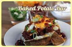 Baked Potato Bar...I'm doing this for our Teacher Luncheon next month and this has lots of yummy ideas!
