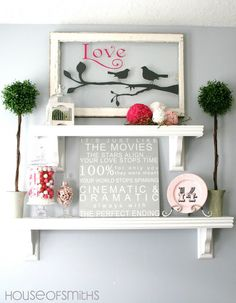 Classy Clutter: Ballard Designs Knock-off Shelves. Like the painted framed glass… – Valentine's Day My Funny Valentine, Valentine Day Love, Valentine Crafts, Valentine Theme, Valentines Day Decorations, Halloween Decorations, Hallway Decorations, Diy Love, Holiday Fun
