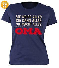Oma Sprüche Damenshirt - lustige Sprüche Großmutter : Sie weiss .... macht alles Oma -- Damen Tshirt Geburtstag / Muttertag Großmutter Gr: L (*Partner-Link)