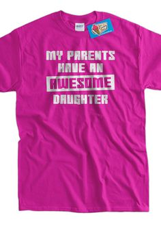 Funny Shirt My parents have an awesome daughter by IceCreamTees, $14.99