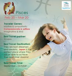 The #Travel #Personality of #Pisces is as such: #Zodiac #Pisces is #Intuitive #Compassionate #Imaginative #BornDreamer & #Idealistic. Best #TravelDestination for them is #Japan