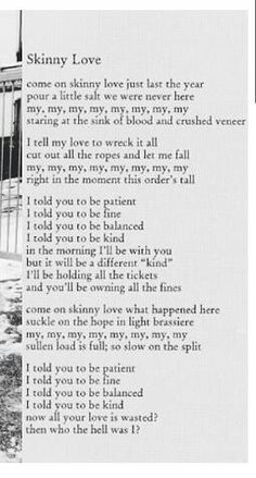 Skinny Love- Bon Iver the first song I learned to play Bon Iver, New Quotes, Lyric Quotes, Pretty Words, Beautiful Words, Music Is Life, My Music, Crush Lyrics, Indie