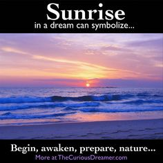 A sunrise as a dream symbol can mean... More at TheCuriousDreamer.com... #dreammeaning #dreamsymbols
