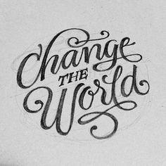 #10 i want change the world  Quiero ser parte para cambiar al mundo