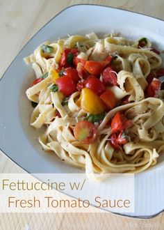 Fettuccine with Fresh Tomato Sauce