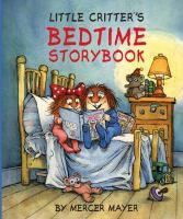 Finding Little Sister acting selfish, fussy, and grumpy and refusing to go to sleep, Little Critter tells her four bedtime stories in which the characters reflect her bad behavior.