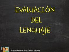 EL BLOG DE L@S MAESTR@S DE AUDICION Y LENGUAJE: EVALUACIÓN DEL LENGUAJE: PRUEBAS