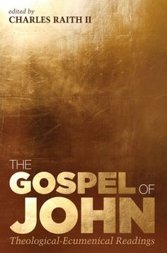 The Gospel of John (Theological-Ecumenical Readings; EDITED BY Charles Raith, II; Imprint: Cascade Books). The Gospel of John: Theological-Ecumenical Readings brings together leading Catholic, Orthodox, and Evangelical theologians to read and interpret John's Gospel from within their ecclesial tradition, while simultaneously engaging one another in critical dialogue. Combining both theological exegesis and ecumenical dialogue, each chapter is uniquely structured with a main essay by a...