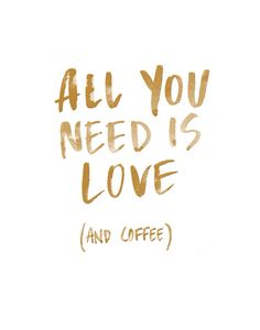 """""""All You Need is Love and Coffee"""" Perfect wording for the favors."""