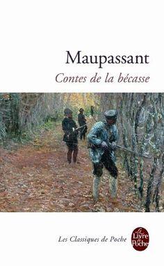 Contes de la bécasse de Guy de Maupassant, http://www.amazon.fr/dp/2253006777/ref=cm_sw_r_pi_dp_pliRrb1TR9DPG