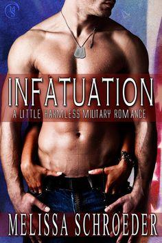 A Little Military Harmless Romance - Book 1 - Infatuation