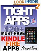 Free Kindle Book -  EDUCATION - FREE -  TIGHT APPS: 120 (Plus) MUST-HAVE Apps for the Kindle Fire