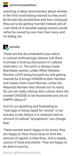 The second paragraph in the reply comment is kind of relative based on which woman it is. But basically this whole post is spot-on, sadly. This is the reality of marriage and women's lives in developing countries. The sooner people in developed countries can understand that, the sooner they can help the situation.