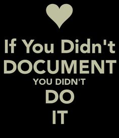 Not documented, not done / so true!