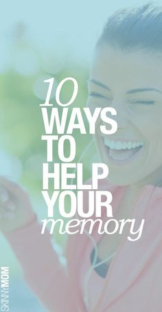 Ways to improve your memory.