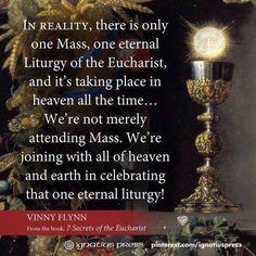 By joining in Mass we are celebrating one eternal liturgy. We are truly blessed.