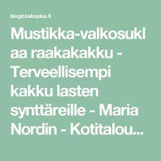 Mustikka-valkosuklaa raakakakku - Terveellisempi kakku lasten synttäreille - Maria Nordin - Kotitalouskriisi