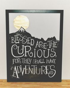 """Blessed are the curious, for they shall have adventures,"" Quote Print #wildvoz"