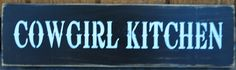 Primitive Rustic Western Cowgirl Kitchen Wood Sign/Shelf Sitter Country Decor. $9.99, via Etsy.