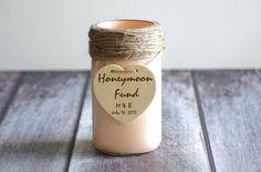 Hey, I found this really awesome Etsy listing at https://www.etsy.com/listing/233684094/honeymoon-fund-jar-custom-mason-jars