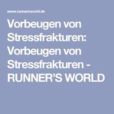 Vorbeugen von Stressfrakturen: Vorbeugen von Stressfrakturen - RUNNER'S WORLD