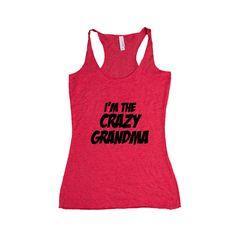 I'm The Crazy Grandma Mother Mothers Grandmother Grandparents Children Kids Parent Parents Parenting Unisex T Shirt SGAL4 Women's Racerback Tank