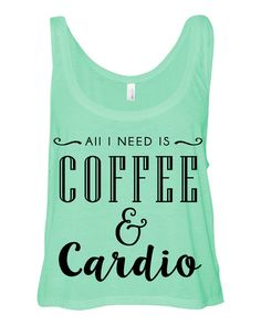 Cropped Tank Top All I Need Is Coffee And by TeesAndTankYouShop