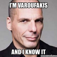 Yanis Varoufakis Economics professor, quietly writing obscure academic texts for years, until thrust onto the public scene by Europe's inane handling of an inevitable crisis Athens, Greece -