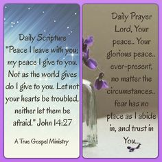 Daily Prayer Lord, Your peace.. Your glorious peace.. ever-present, no matter the circumstances.. fear has no place as I abide in, and trust in You... #peace #atruegospelministry #morningprayer #morningscripture #scripturequote #biblequote #instabible #instaquote #quote #seekgod #godsword #godislove #gospel #jesus #jesussaves #teamjesus #LHBK #youthministry #preach #testify #pray #rollin4Christ
