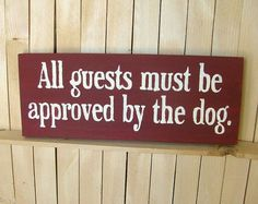 All guests must be approved by the dog. Wooden by GreenChickens, $13.95