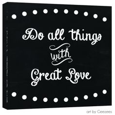 Chalkboard Art Quotes  Do all things ..LOVE