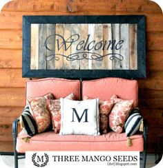 Three Mango Seeds: Hand Painted Welcome Sign made from recycled wood...I'm thinking a pallet would do too ;) pallets...http://threemangoseeds.blogspot.ca/2011/04/handpainted-signpart-deuce.html