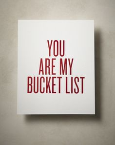 """Image of 8"""" x 10"""" Red Unframed Art Print  - YOU ARE MY BUCKET LIST"""