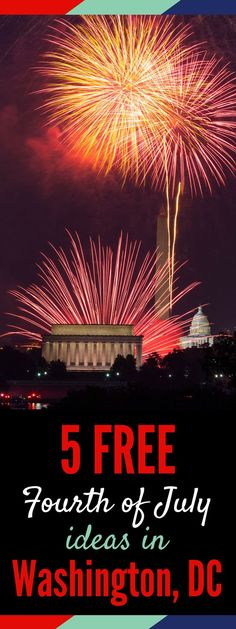 Five free things for families to celebrate a patriotic Fourth of July in Washington DC   4th of July DC   Capitol 4th   Fireworks Washington DC